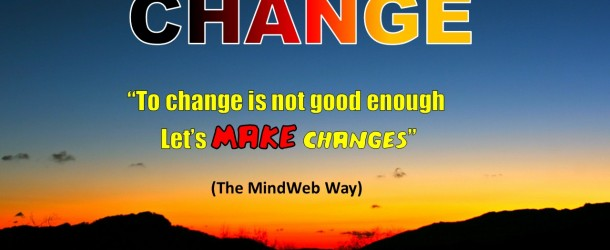 When to change is not good enough……..