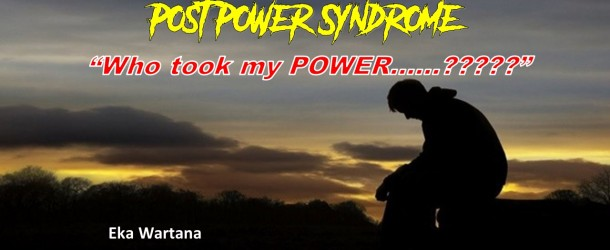 Post Power Syndrome (PPS)