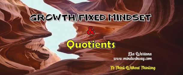 Growth/Fixed Mindset & Quotients